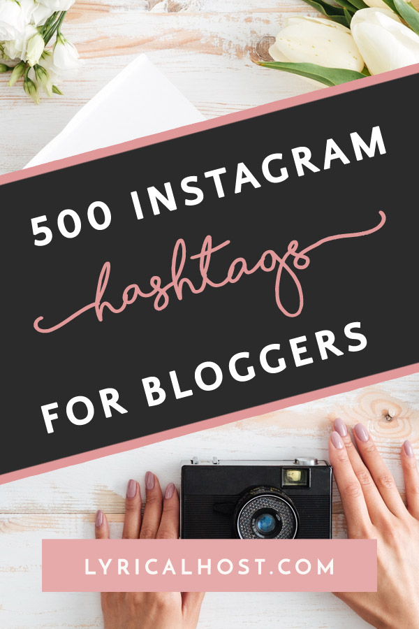 The 500 Best Instagram Hashtags For Bloggers Lyrical Host