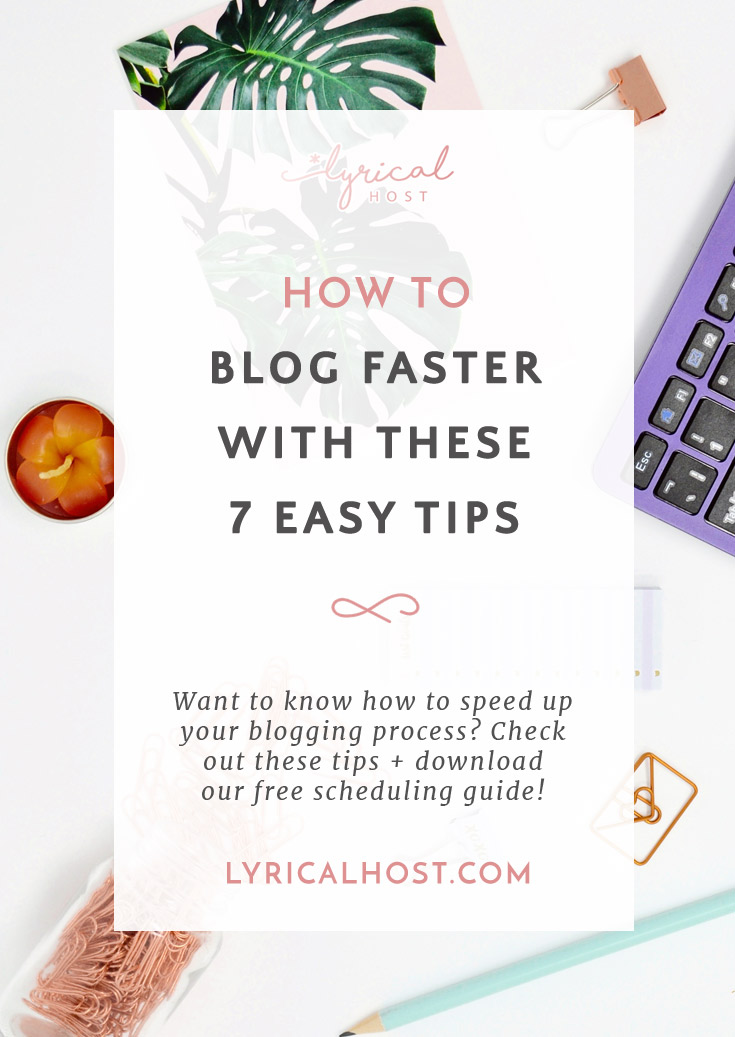 How to blog faster with these 7 easy tips